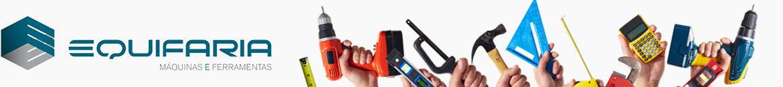 Equifaria – Máquinas e ferramentas